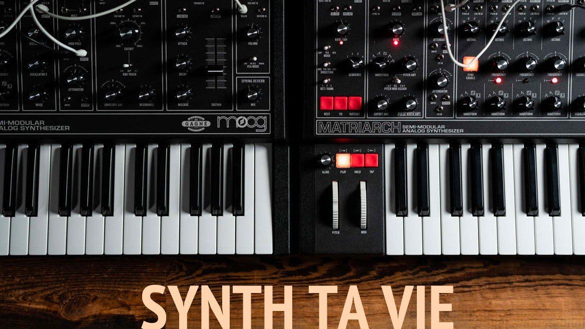 Synth ta vie